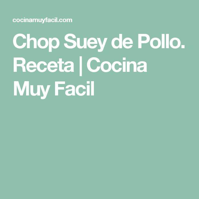 Chop Suey de Pollo. Receta | Cocina Muy Facil