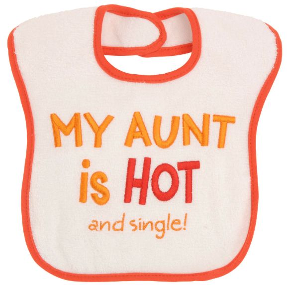 "New Baby?  New Aunt?  Gift idea:  Koala Baby ""My Aunt is Hot and Single"" Bib @ Babies R Us"