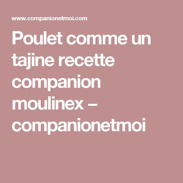 Poulet comme un tajine recette companion moulinex − companionetmoi