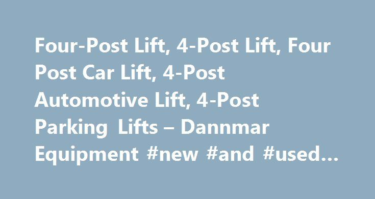 Four-Post Lift, 4-Post Lift, Four Post Car Lift, 4-Post Automotive Lift, 4-Post Parking Lifts – Dannmar Equipment #new #and #used #cars http://car.remmont.com/four-post-lift-4-post-lift-four-post-car-lift-4-post-automotive-lift-4-post-parking-lifts-dannmar-equipment-new-and-used-cars/  #car lifts # 877.432.6627 Browse by Category Find Support Here More great ways to find the answer you need. We'll Call You Request a Quote Email Us Four Post Lifts Dannmar four-post lifts are easily the most…