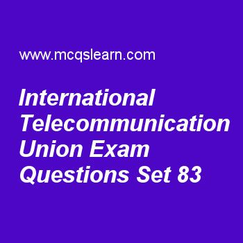 Practice test on international telecommunication union, general knowledge quiz 83 online. Practice GK exam's questions and answers to learn international telecommunication union test with answers. Practice online quiz to test knowledge on international telecommunication union, electronic instrument, food and agriculture organization, international maritime organization, subcellular components worksheets. Free international telecommunication union test has multiple choice questions as ...