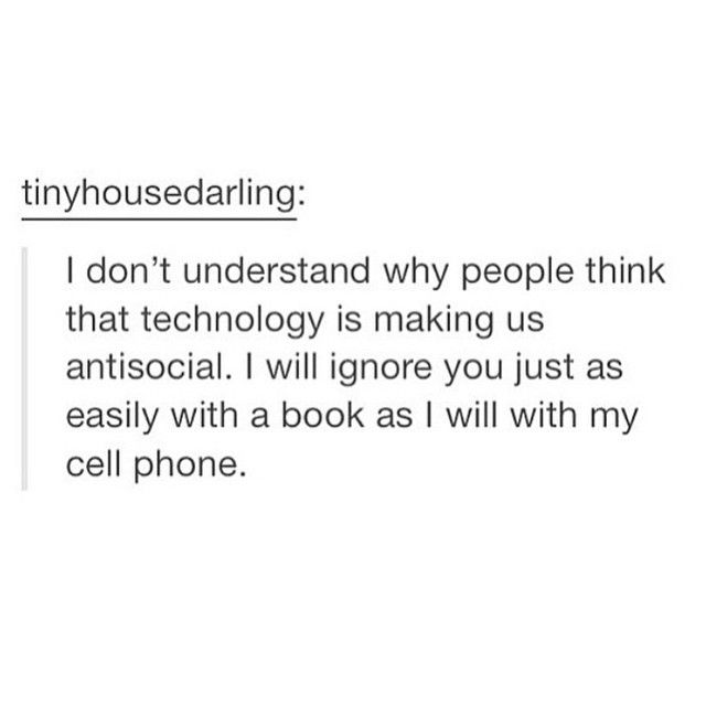 Ugh yes. I have books on my phone and everyone thinks I'm rude.
