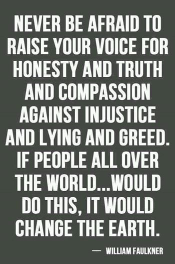 Never be afraid to raise your voice for what's right!