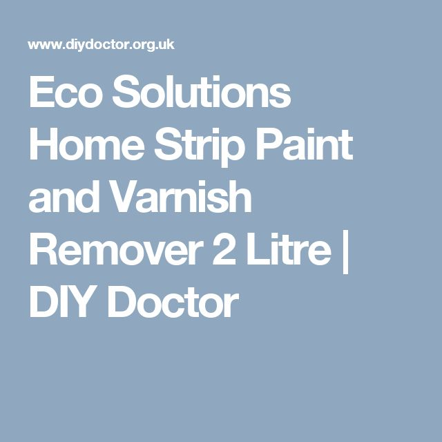 Eco Solutions Home Strip Paint And Varnish Remover 2 Litre Diy Doctor