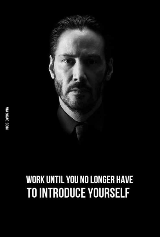 Motivation Work until you no longer have to introduce yourself