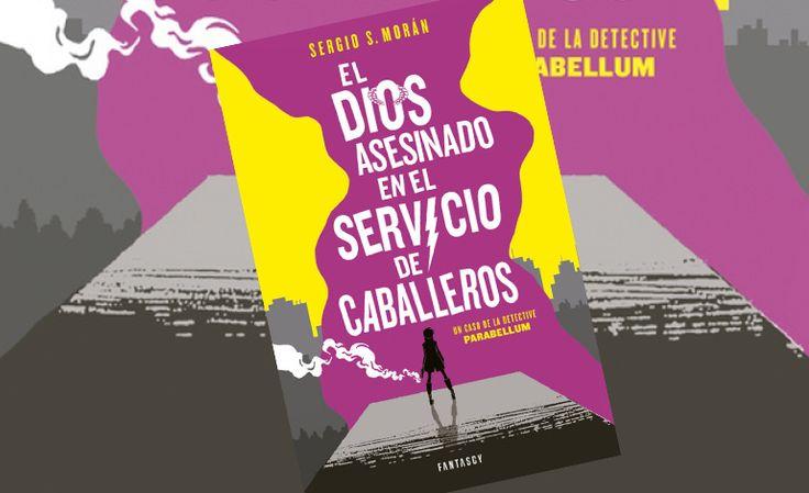 """Sergio S. Morán. """"El dios asesinado en el servicio de caballeros"""". Editorial Penguin Randim House"""