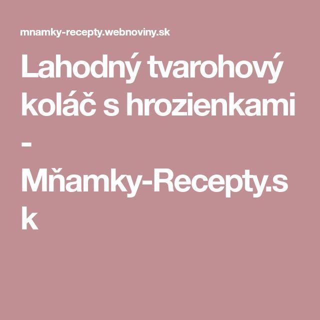 Lahodný tvarohový koláč s hrozienkami - Mňamky-Recepty.sk