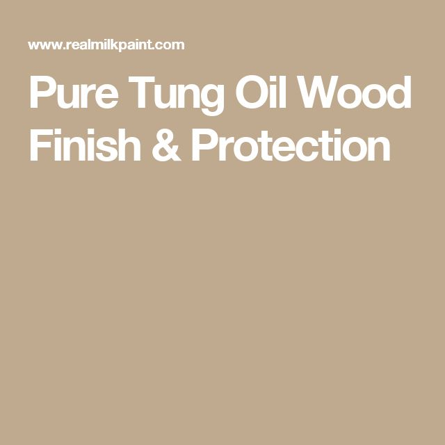 Pure Tung Oil Wood Finish & Protection