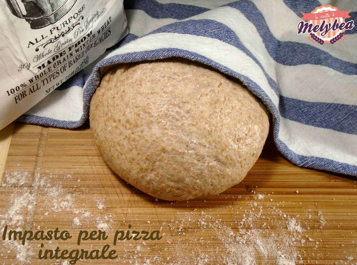 Impasto per pizza integrale