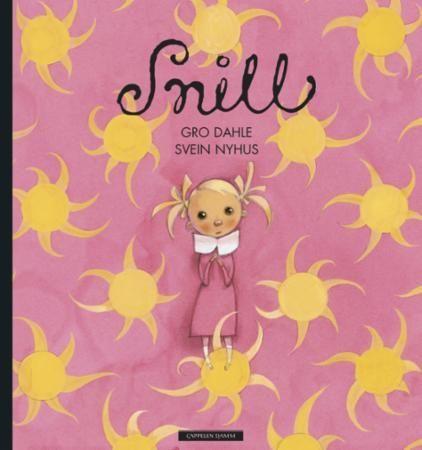 Snill av Dahle og Nyhus, en bok om de snille og usynlige jentene som må kjempe for å bli sett og regnet med.