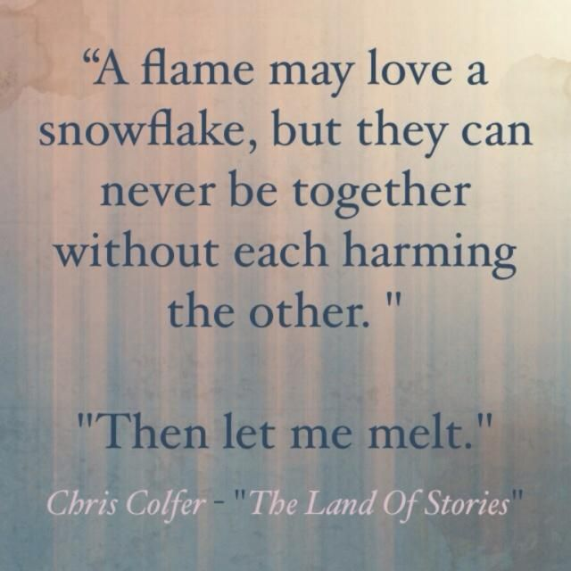 My favorite quote from the land of stories series by Chris colfer