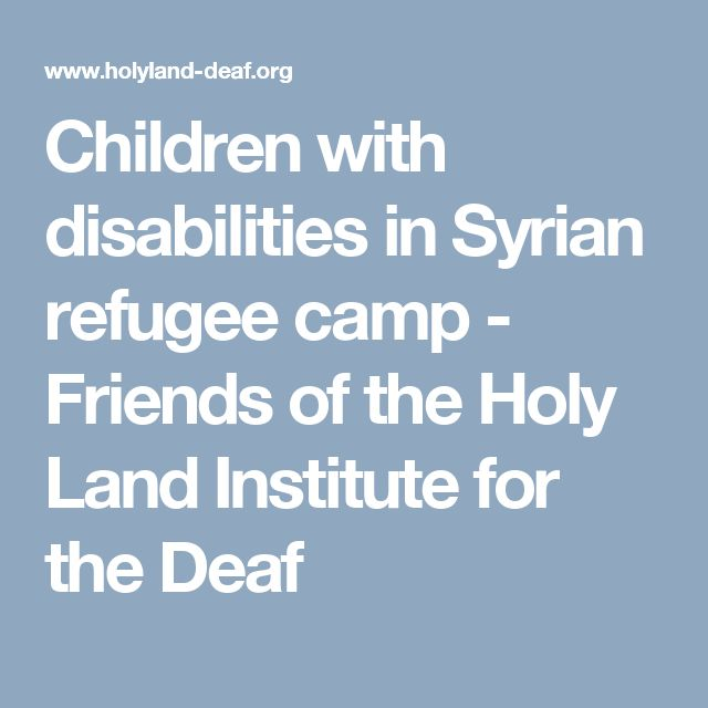 Children with disabilities in Syrian refugee camp - Friends of the Holy Land Institute for the Deaf