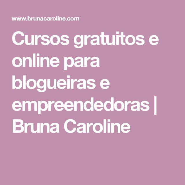 Cursos gratuitos e online para blogueiras e empreendedoras | Bruna Caroline