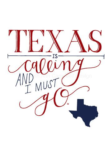 Texas is Calling and I Must Go 5x7 Quote by SarahACampbellDesign, $18.00