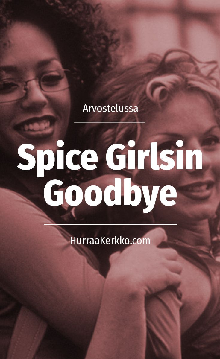 Arvostelussa Spice Girlsin Goodbye. http://hurraakerkko.com/2017/03/08/spice-girls-goodbye/