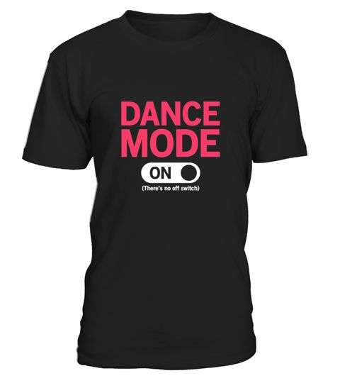 # Dancer T Shirt   Dance Mode On .  HOW TO ORDER:1. Select the style and color you want:2. Click Reserve it now3. Select size and quantity4. Enter shipping and billing information5. Done! Simple as that!TIPS: Buy 2 or more to save shipping cost!Paypal | VISA | MASTERCARDDancer T Shirt - Dance Mode On t shirts ,Dancer T Shirt - Dance Mode On tshirts ,funny Dancer T Shirt - Dance Mode On t shirts,Dancer T Shirt - Dance Mode On t shirt,Dancer T Shirt - Dance Mode On inspired t shirts,Dancer T…
