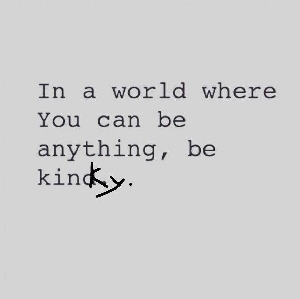 Kinda kinky or Kinky and Kind or Kind and Kinky...you know? Just be that. Lol :-)