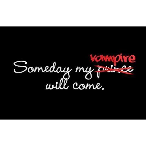 The Vampire Diaries...Yes he will! Hopefully he is Damon, Stefan, Klaus, or Elijah!