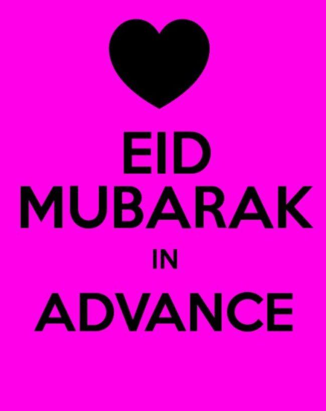 Eid Mubarak In Advance 2019 Wish Quotes Eid Mubarak Happy Eid Ul Fitr