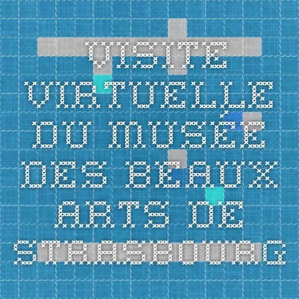 Visite virtuelle du musée des beaux arts de Strasbourg