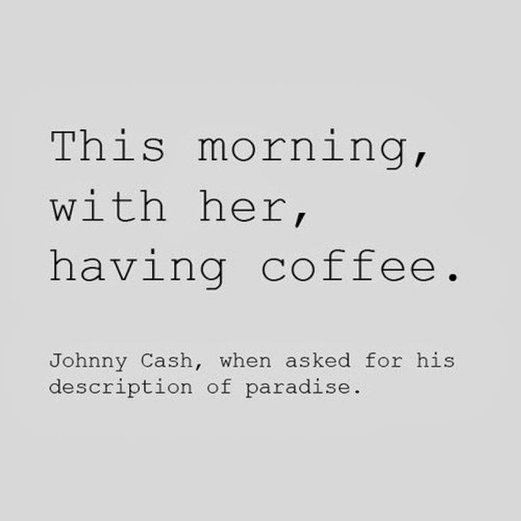 """this morning with her, having coffee."" Johnny and June"
