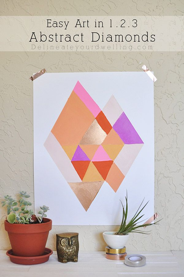 Easy Art Tutorial in 1.2.3 : Abstract Diamonds.  Looking for fun art but can't stand the price?  Come LEARN how to easily paint this! Delineateyourdwelling.com
