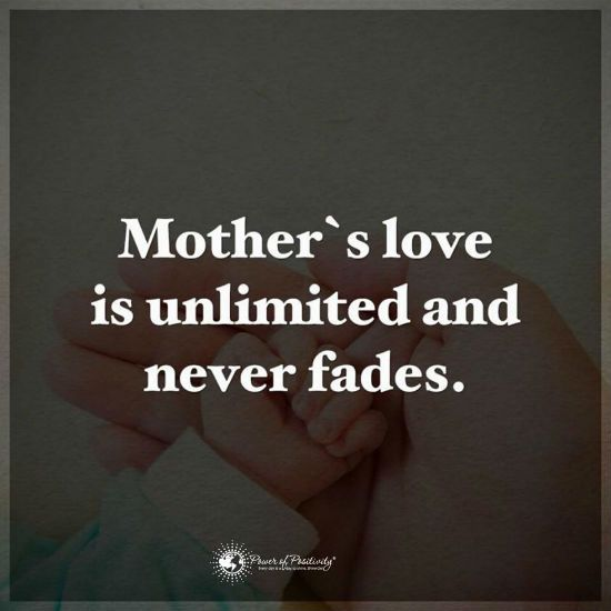 Mother's love is unlimited and never fails. -Quote