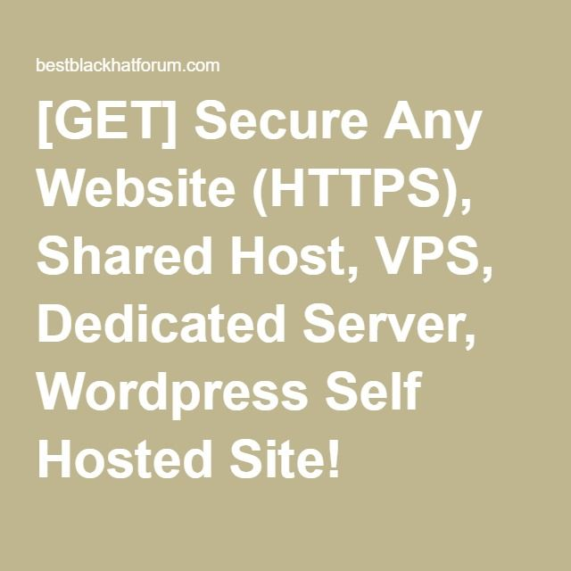[GET] Secure Any Website (HTTPS), Shared Host, VPS, Dedicated Server, Wordpress Self Hosted Site!