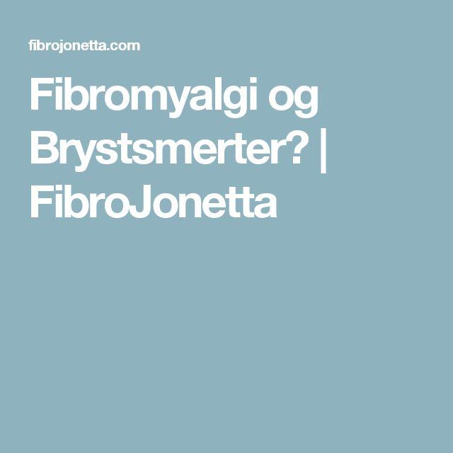Fibromyalgi og Brystsmerter? | FibroJonetta