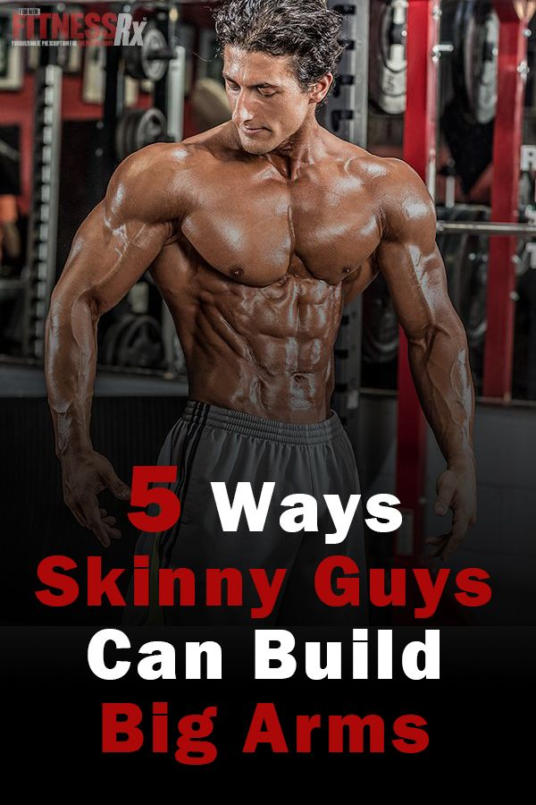 5 Ways Skinny Guys Can Build Huge Arms Get Bigger Arms Bigger Arms Big Arm Workout