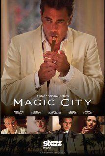 Magic City 2012-...  Jeffrey Dean Morgan, Olga Kurylenko, Steven Strait, Danny Huston, Christian Cooke & Dominik García-Lorido