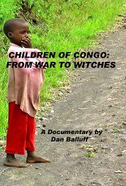 Children of Congo: From War to Witches (2008) USA
