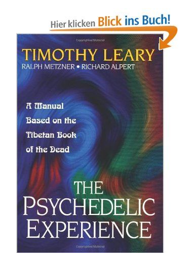 """The Psychedelic Experience: Manual Based on the """"Tibetan Book of the Dead"""" (Citadel Underground): Amazon.de: LEARY, Timothy Leary, Richa Alpert: Englische Bücher"""