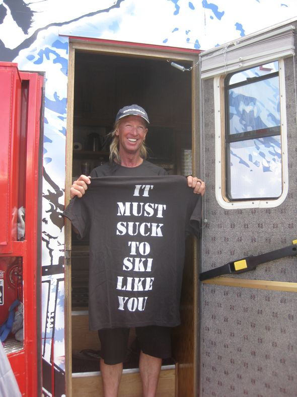 "Glen Plake flying the flag. Skier Trash ""IT MUST SUCK TO SKI LIKE YOU"" Tee  I NEED THIS. I NEEEED IT."