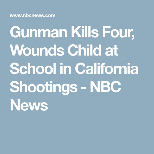 Gunman Kills Four, Wounds Child at School in California Shootings - NBC News