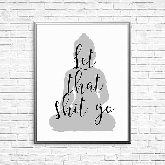 Typography Print Let that sh*t go monochrome inspirational quote print
