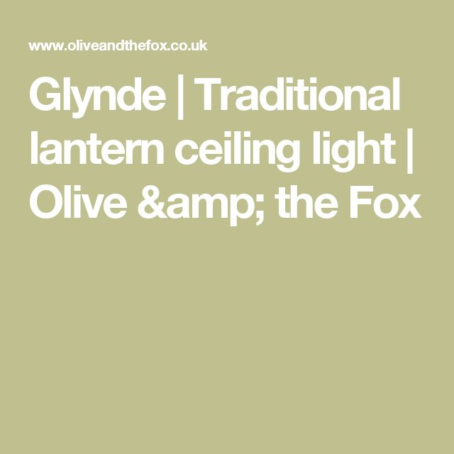 Glynde | Traditional lantern ceiling light | Olive & the Fox