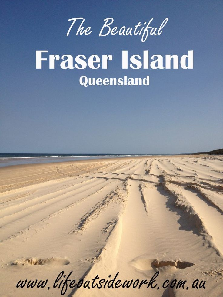 The Beautiful Fraser Island – life outside work
