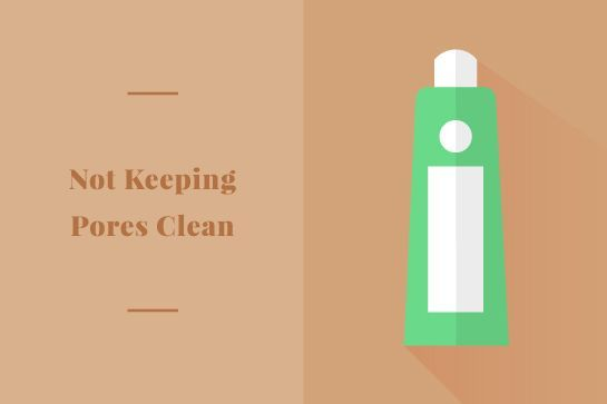 Skin Care Mistakes: Not Keeping Pores Clean