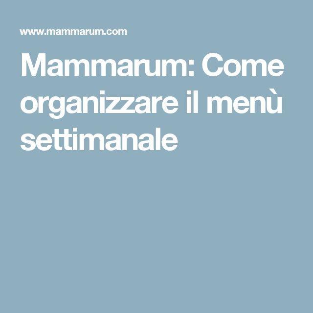 Mammarum: Come organizzare il menù settimanale