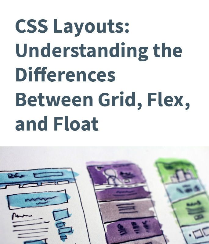 CSS Layouts: Understanding the Differences Between Grid, Flex, and