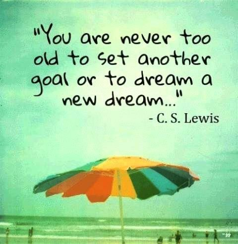 Never too old! #Aging #quotes #inspirational #goals #dream ...