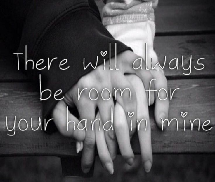 There Will Always Be Room For Your Hand In Mine love love quotes quotes quote…