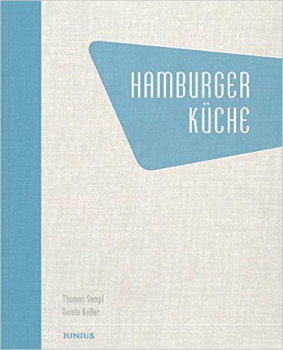 Hamburger Küche: Amazon.de: Thomas Sampl, Nicole Keller: Bücher