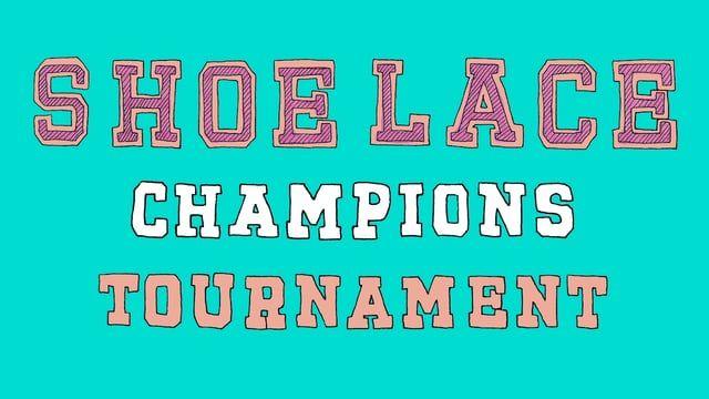 // Shoelace Champions Tournament - Jamie Squire Plaumer