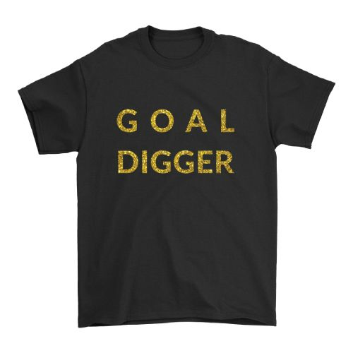 Goal Digger Statement Tee. Cool fashion for teens. Christmas Gifts For Teens.
