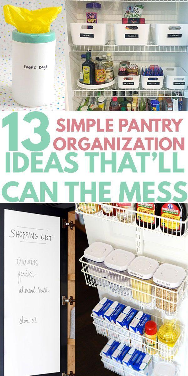 13 Pantry Organization Ideas To Can The Mess Small Pantry Organization Pantry Organization Ideas Shelves Closet Organization Diy