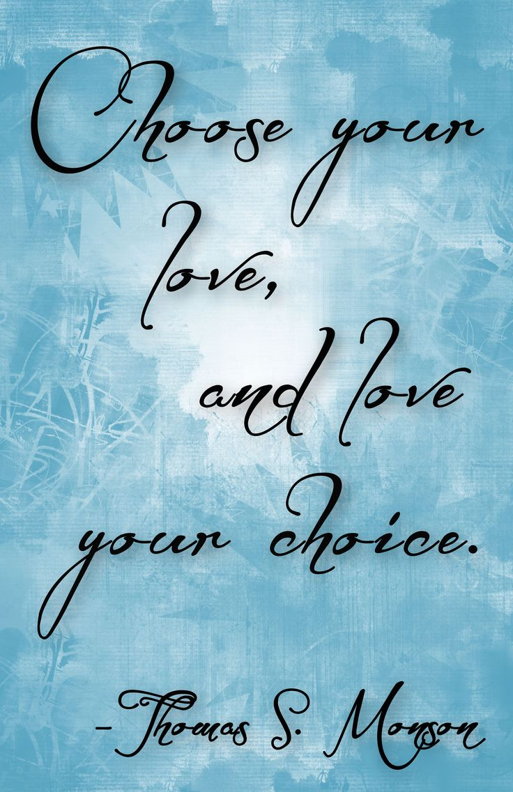 Love your choicePresidents Monson Quotes, Mormons Quotes And Inspiration, Marriage Inspiration, Your Choice Quotes, True Mormons, True Love Quotes Marriage, Favorite Quotes, Presidents Monson Marriage, Quotes True Love