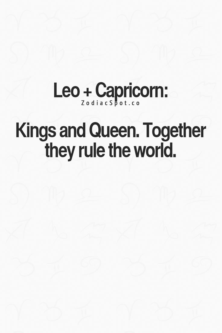 Love this <3 ! Because I'm Queen and I'm also king .. I mean by birth I'm Capricorn and by name Alphabet I'm Leo <3