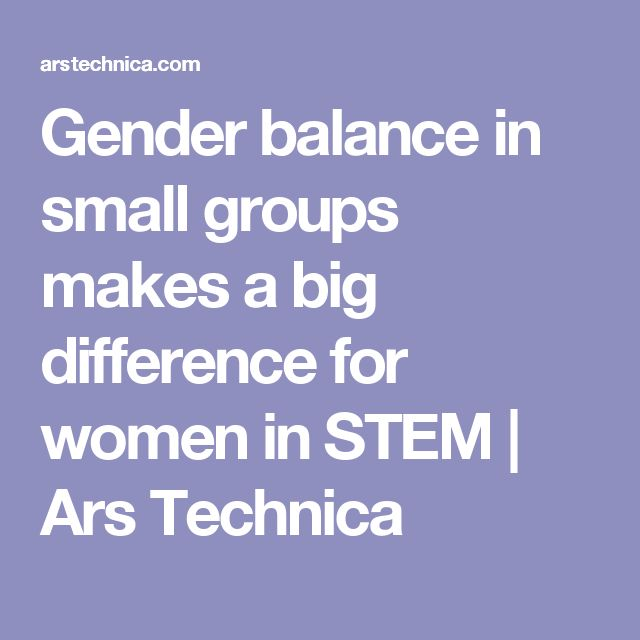 Gender balance in small groups makes a big difference for women in STEM | Ars Technica